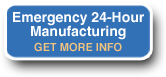 Emergency 24 Hour Manufacturing